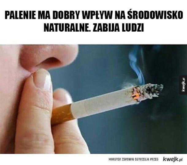 Palenie ma dobry wpływ na środowisko