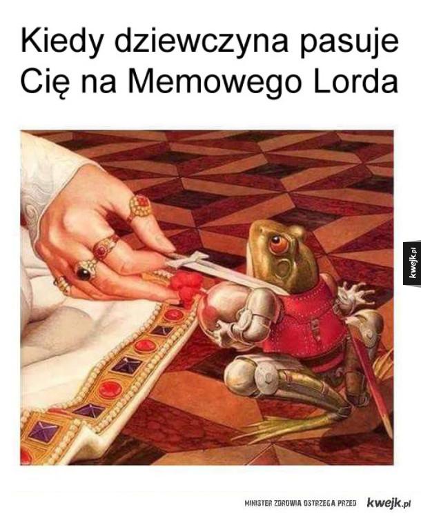 Memowy lord - Kiedy dziewczyna pasuje cię na memowego lorda