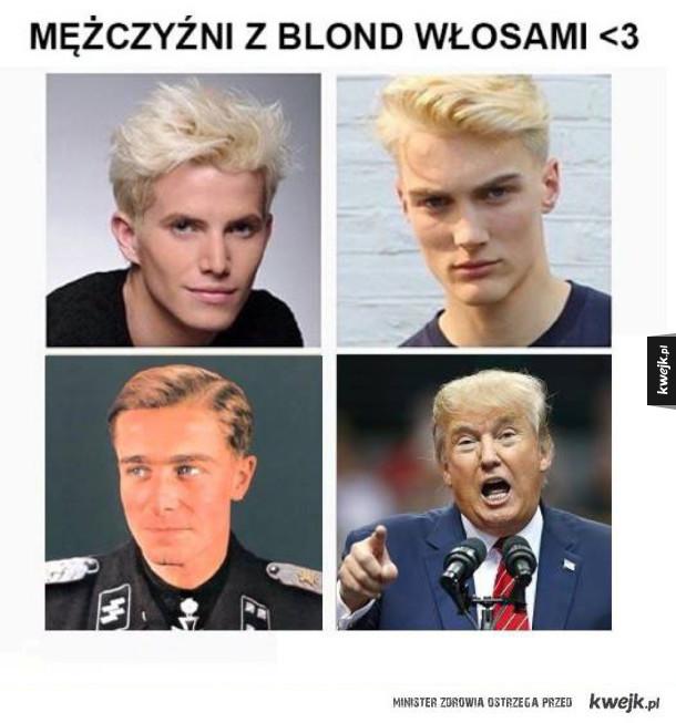 dziewczyno kochaj blondyna!