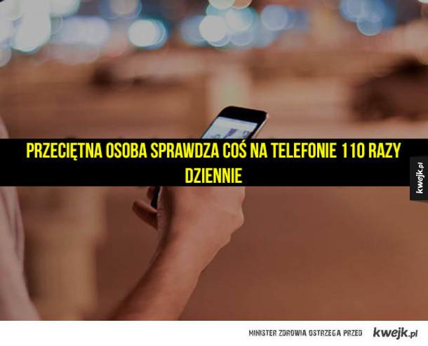 Trochę przerażające statystyki dotyczące telefonów komórkowych