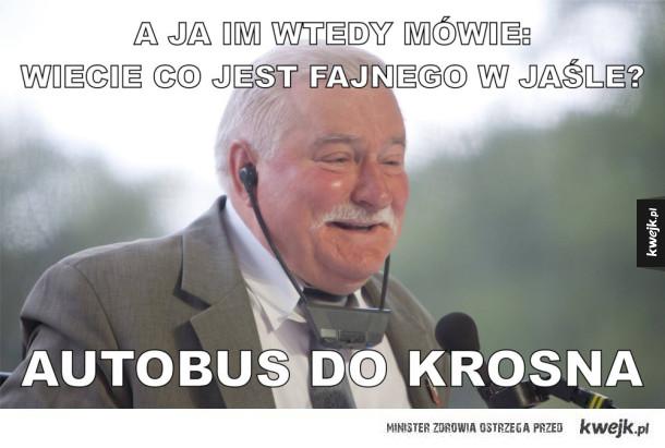 Wałęsa o Krośnie - A ja im wtedy mówię: wiecie co jest fajnego w Jaśle? autobus do krosna