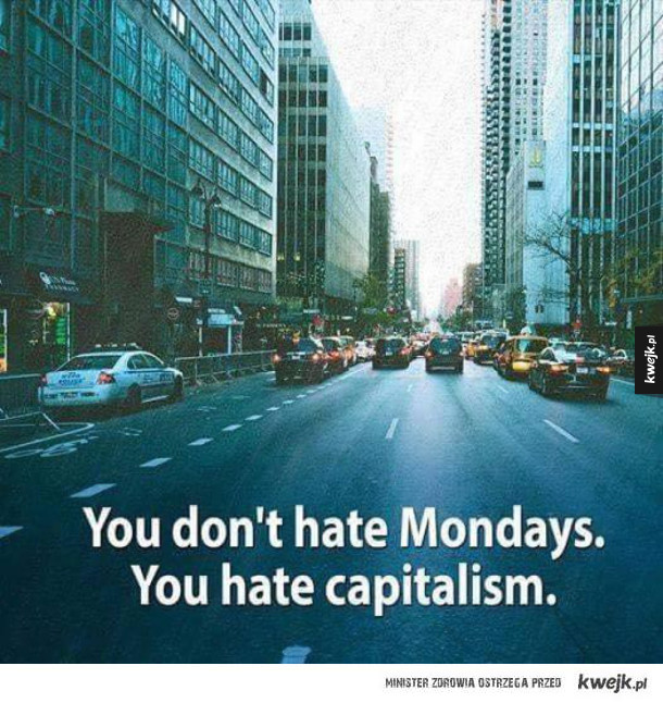 Kapitalizm wzbudza wściekłość