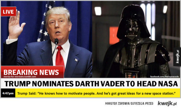 Właściwy człowiek na właściwym miejscu - Trump nominuje Dartha Vadera na szefa NASA