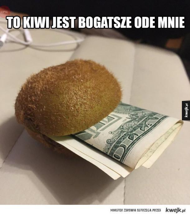 Kiwi jest bogatsze ode mnie
