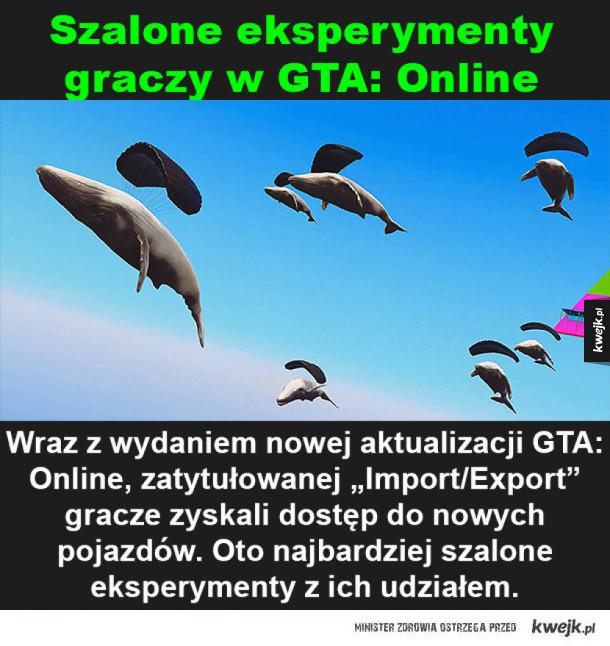 Szalone eksperymenty graczy w GTA: Online