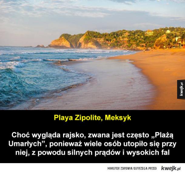 Piękne, ale bardzo niebezpieczne plaże