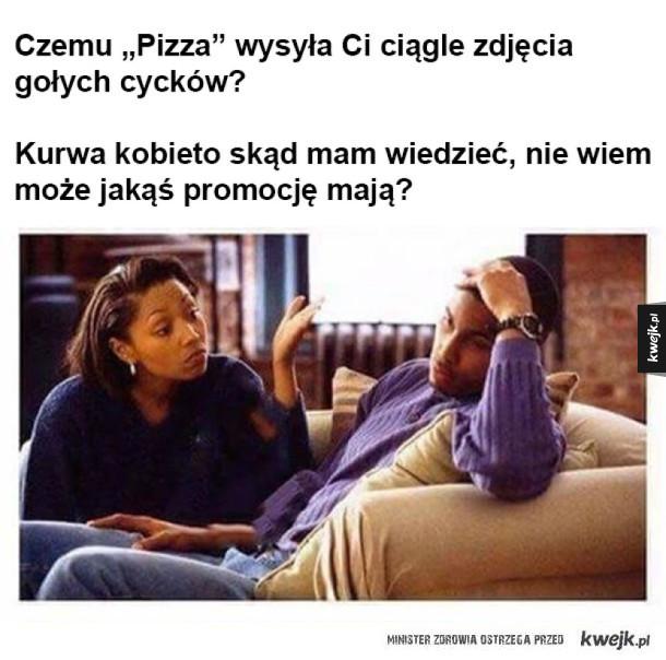 Czemu pizza wysyła cycki?