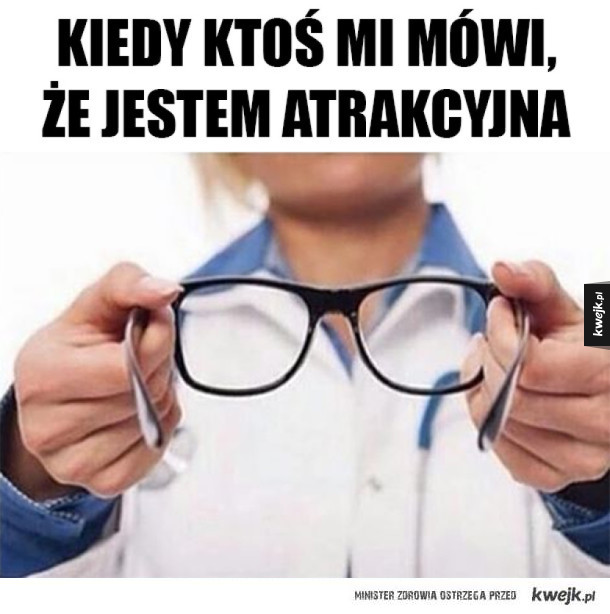 Człowieku weź okulary załóż