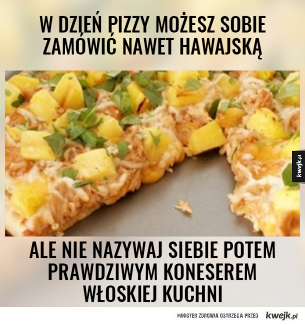 Dziś świętujemy Dzień Pizzy! :D