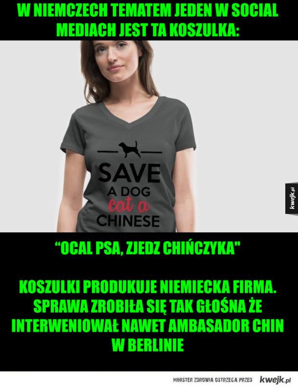 """Fajna koszulka - W Niemczech tematem jeden w social mediach jest ta koszulka:           """"ocal psa, zjedz Chińczyka"""