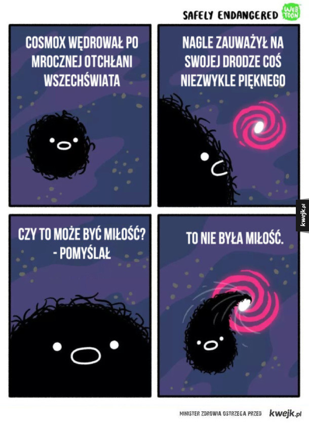 W kosmosie - Dziwny komiks o kosmosie i czarnej dziurze. albo różowej. tak że różowa dziura i dziwny stworek w kosmosie który szukał miłości.