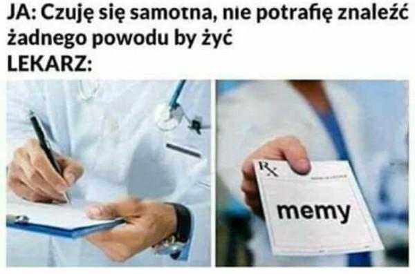 Meme zawsze dobre na wszystko.