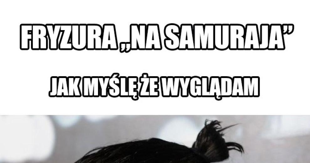 Fryzura Na Samuraja Ministerstwo śmiesznych Obrazków Kwejkpl