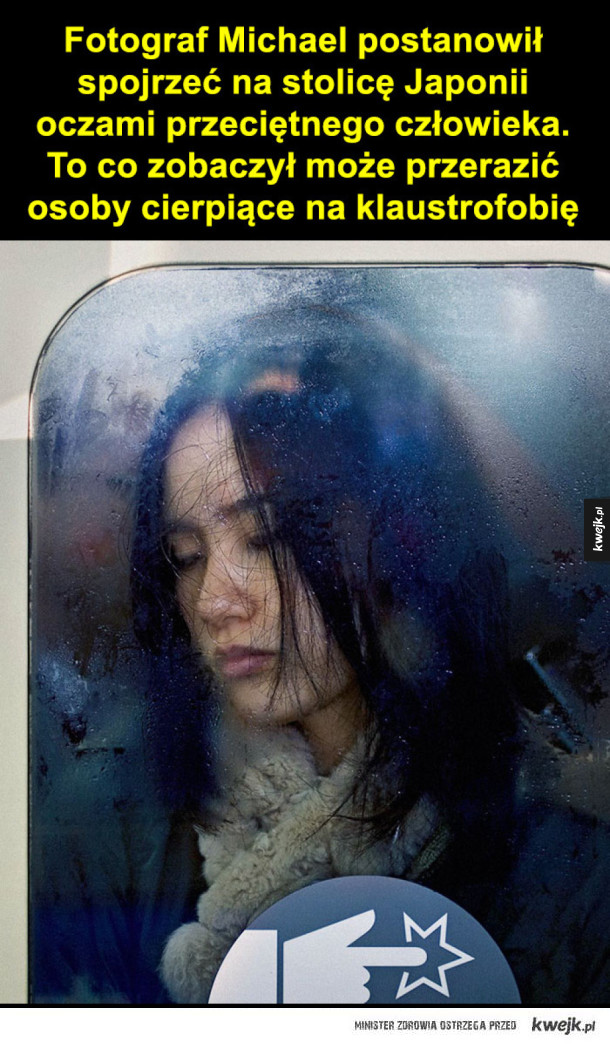 Tymczasem w Japońskim metrze - Fotograf Michael postanowił spojrzeć na stolicę Japonii oczami przeciętnego człowieka. To co zobaczył może przerazić osoby cierpiące na klaustrofobię   Michael zwrócił uwagę na niezwykły tłok panujący w tokijskim metrze w roku 1995, po tragicznych atakach