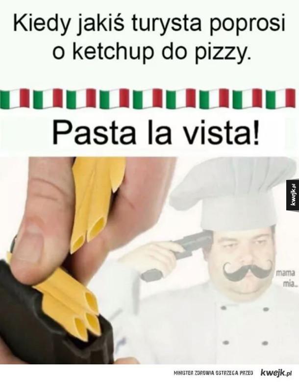Kiedy jakiś turysta poprosi o ketchup do pizzy