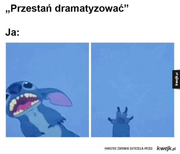 W ogóle nie dramatyzuję