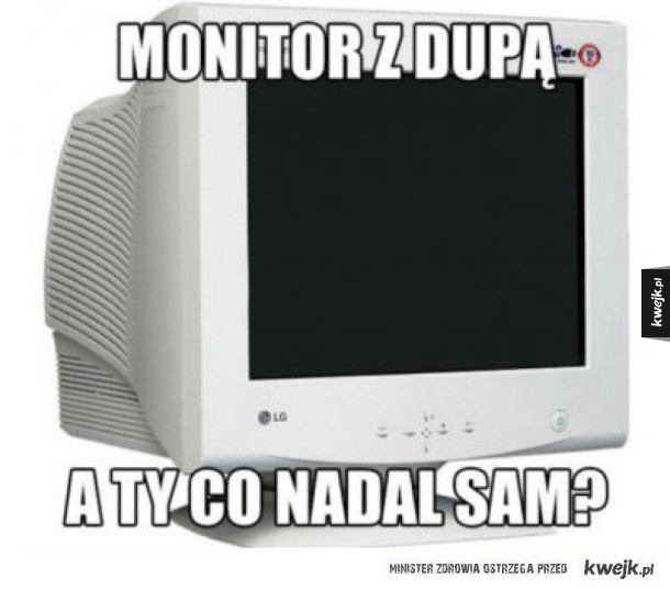 Monitor z dupą
