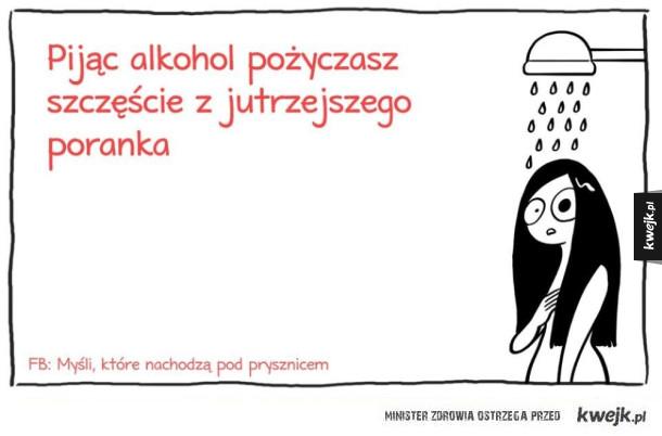 Pijąc alkohol pożyczasz szczęście