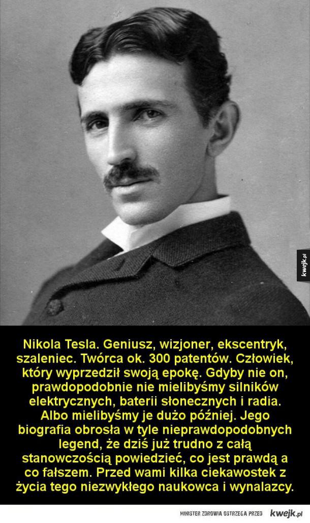 Garść ciekawostek o Nikoli Tesli z okazji 161 rocznicy jego urodzin