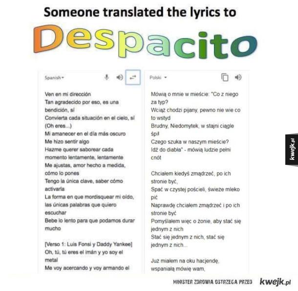 Ktoś przetłumaczył despacito!