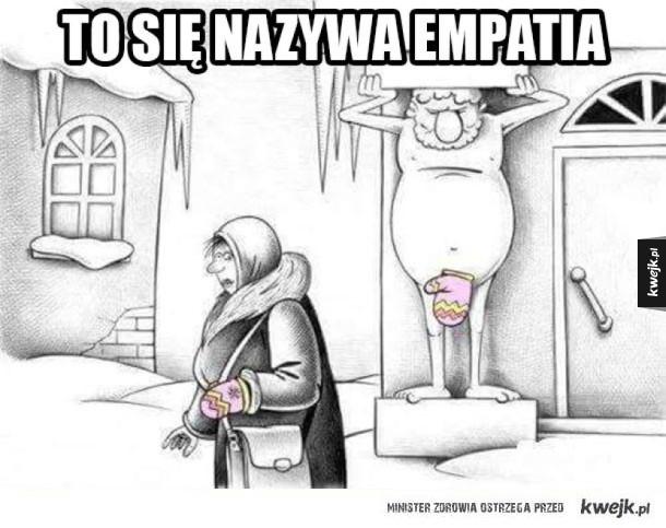 To jest właśnie empatia