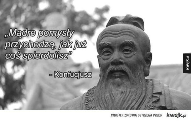 Konfucjusz prawdę Ci powie