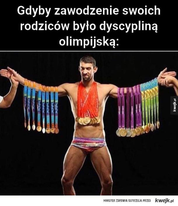 Gdyby zawodzenie swoich rodziców było dyscypliną olimpijską