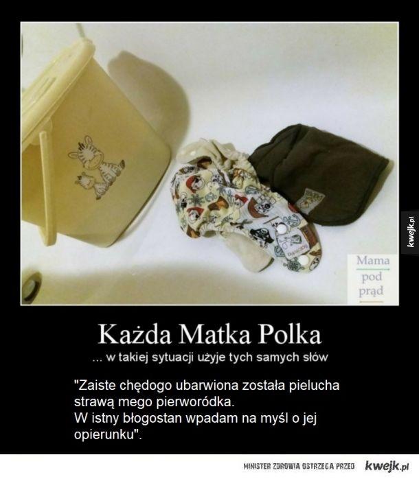 Każda Matka Polka w takiej sytuacji użyje tych samych słów...