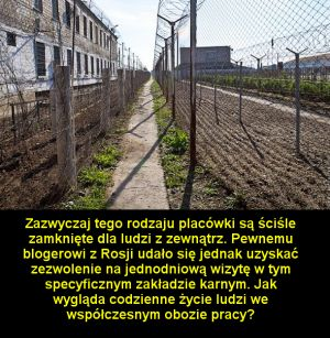 Jak wygląda rosyjski obóz pracy