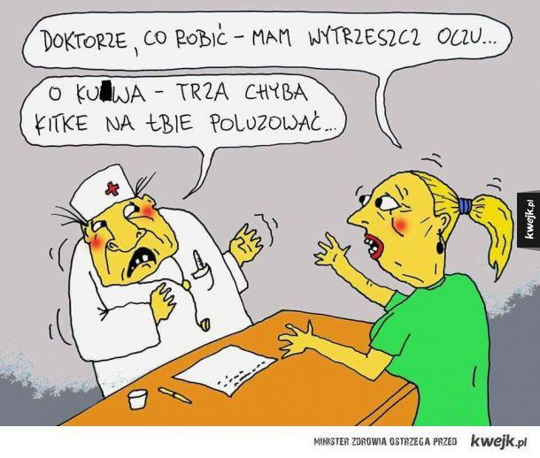 Doktorze co robić