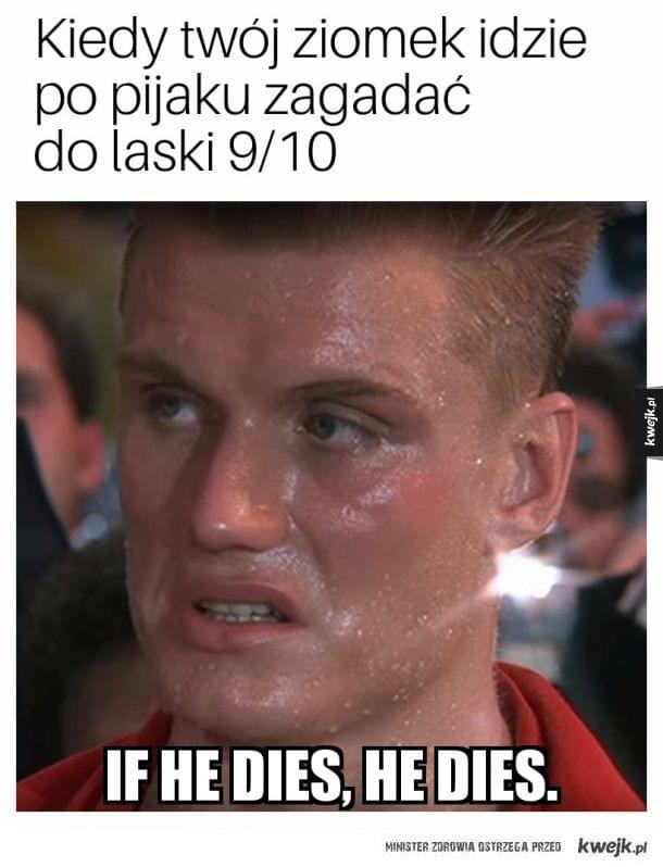 If he dies, he dies