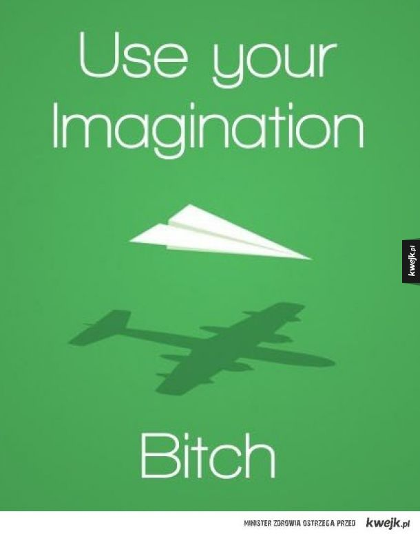 Użyj wyobraźni, dziwko