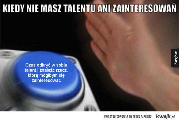 Ani talentu, ani zainteresowań