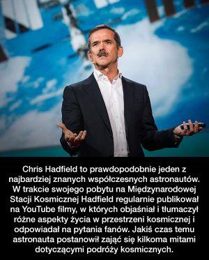 Astronauta Chris Hadfield o mitach dotyczących kosmosu