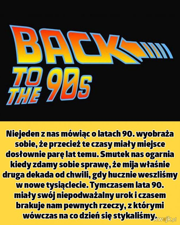 Najlepsze wspomnienia z lat 90tych
