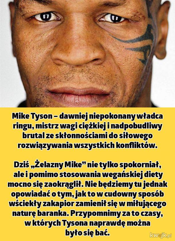 Mike Tyson - gość, którego lepiej nie wkurzać