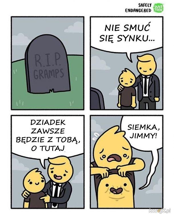 Dziadziuś zawsze jest z tobą