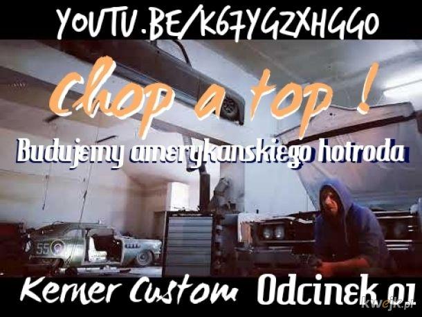 Budujemy amerykańskiego hotroda [odcinek pierwszy] KERNER CUSTOM. How to bulid Hot Rods. Chop a top.