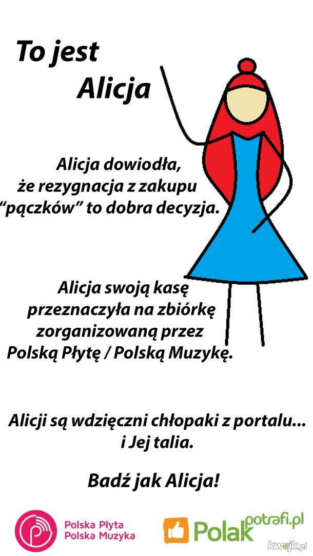 Bądź jak Alicja!