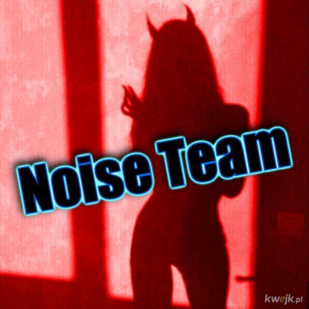 Noise Team to już same piekło