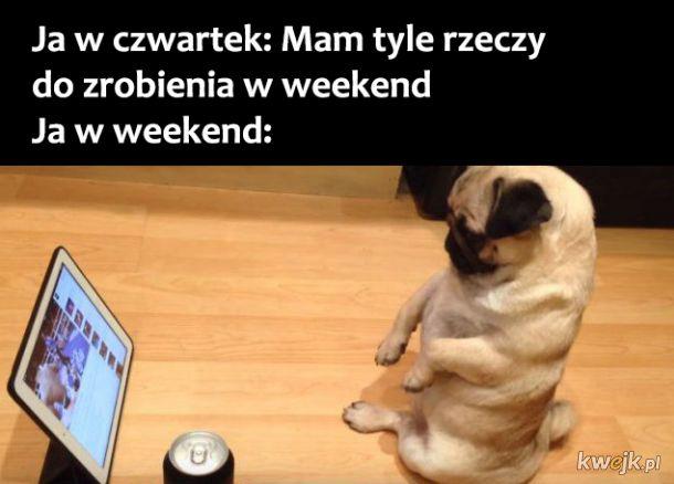 Ja w weekend