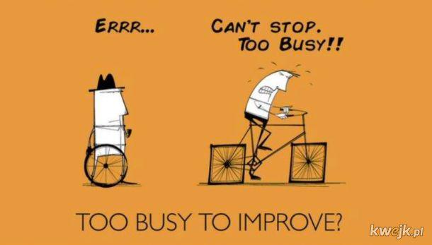 podobno tylko głupi są zawsze zajęci