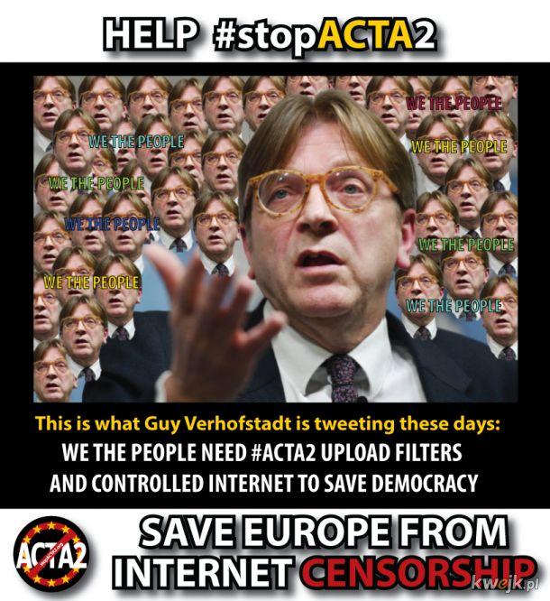 Ja Guy Verhofstadt czyli lud - chcemy kontrolowanego internetu przez ACTA2