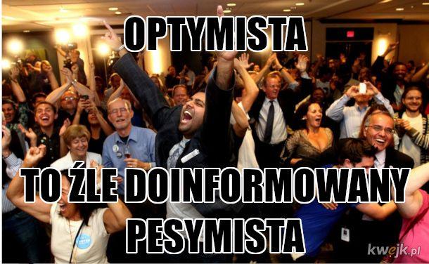 optymizm to choroba zwlaszcza w polsce, zycie urojeniami