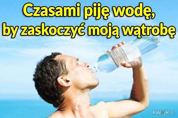 Czasami piję wodę