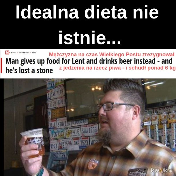 Ja nie przejdę na dietę? Potrzymaj mi piwo...