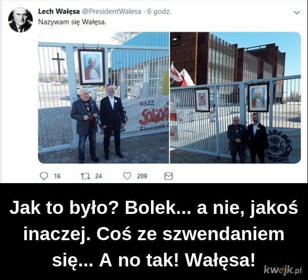 Maj nejm is Wałęsa. Lechu Wałęsa.