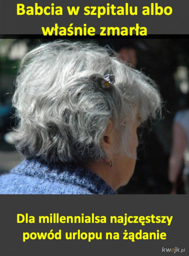 babcia. potrafi umrzeć kilka razy w kwartale