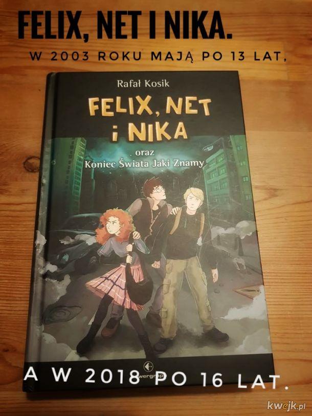 Felix, Net i Nika. 2003-2018