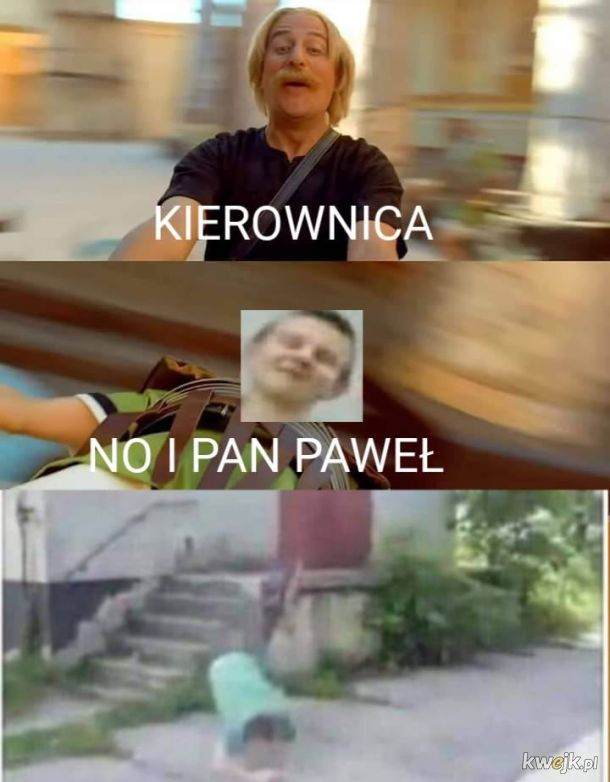 No i pan Paweł